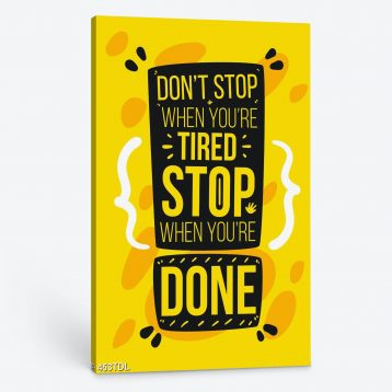 Tranh động lực Dont stop when youre tired stop when youre done 453TDL
