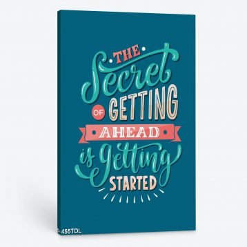 Tranh động lực The sercet of getting ahead is getting started 455TDL