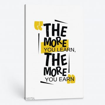 Tranh động lực The more you learn the more you earn 653TDL