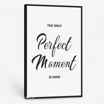 Tranh động lực The only perfect moment is now 946TDL